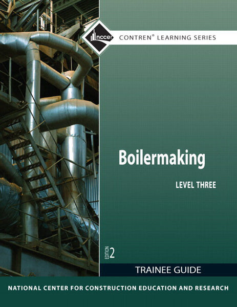 NCCER BOILERMAKING LEVEL THREE, 2nd Edition