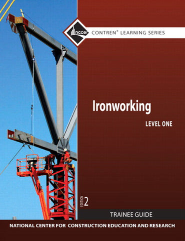 NCCER Ironworking Trainee Guide Level ONE
