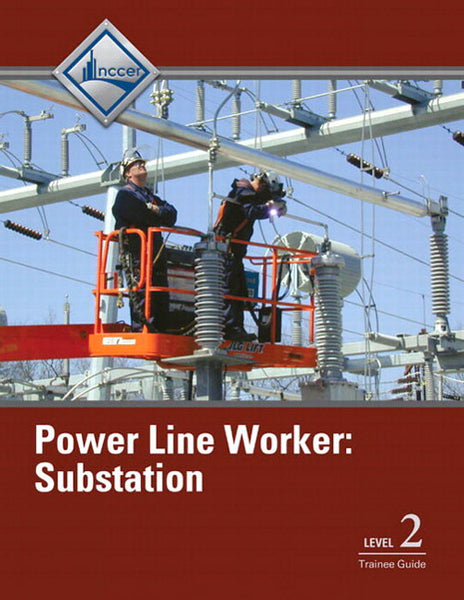 NCCER Power Line Worker Substation Level 2 Trainee Guide
