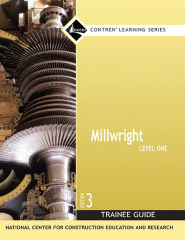 Millwright Level 1 Trainee Guide, Paperback, 3rd Edition