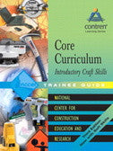 NCCER Core Curriculum Introductory Craft Skills Trainee Guide, 2004