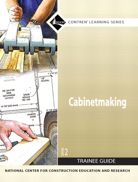 Cabinetmaking Trainee Guide, Paperback, 2nd Edition