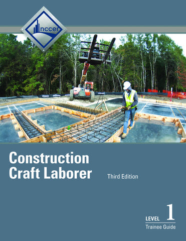Construction Craft Laborer Level 1 Trainee Guide, 3rd Edition