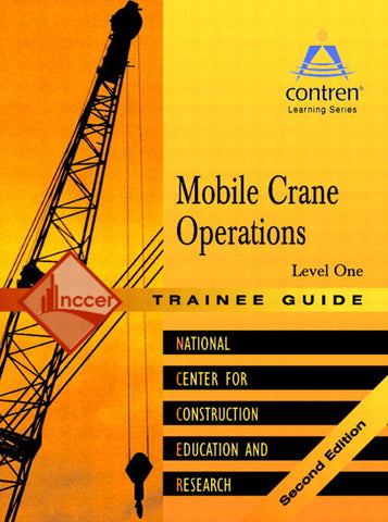 Mobile Crane Operations Level 1 Trainee Guide, Paperback, 2nd Edition