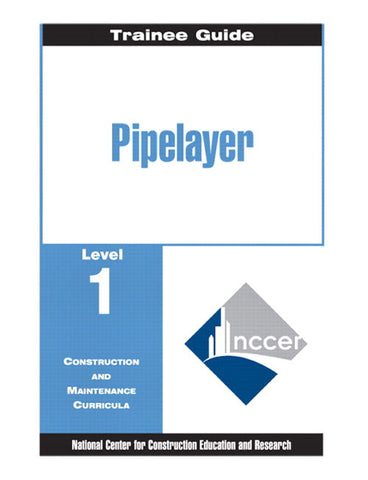 NCCER Pipelayer Level 1 Trainee Guide, Paperback-POD