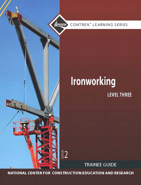 NCCER Ironworking Level 3 Trainee Guide