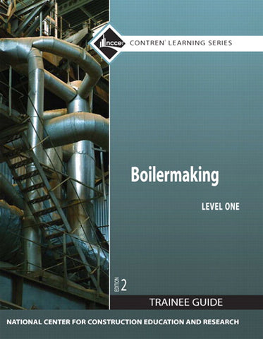 NCCER Boilermaking Trainee Guide Level One