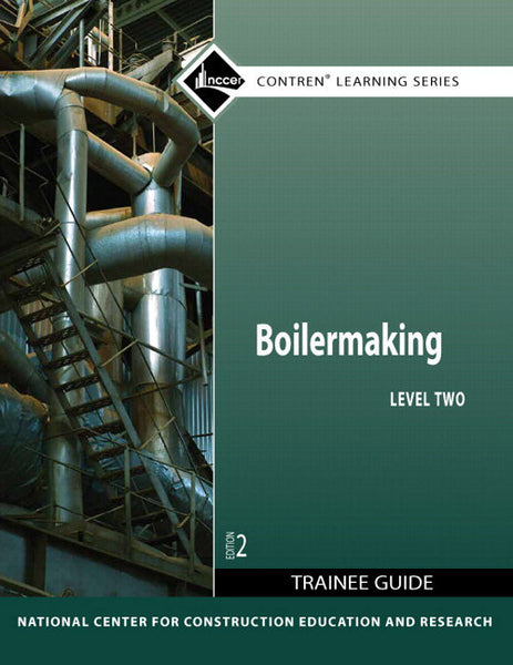 NCCER Boilermaking Trainee Guide Level Two, 2nd Edition