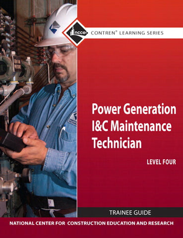 NCCER Power Generation I & C Maintenance Technician Level 4 Trainee Guide