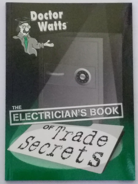 Doctor Watts The Electrician's Book of Trade Secrets