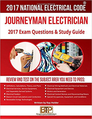 2017 Ray Holder's Journeyman Electrician Exam Questions and Study Guide; by BTP