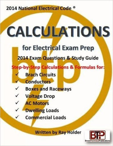 Ray Holder's Calculations for Electrical Exam Prep 2014; by BTP