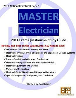 2014 Ray Holder's Master Electrician Exam Questions and Study Guide; by BTP