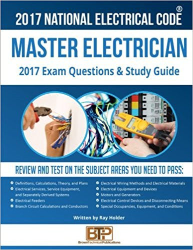 2017 Ray Holder's Master Electrician Exam Questions and Study Guide; by BTP