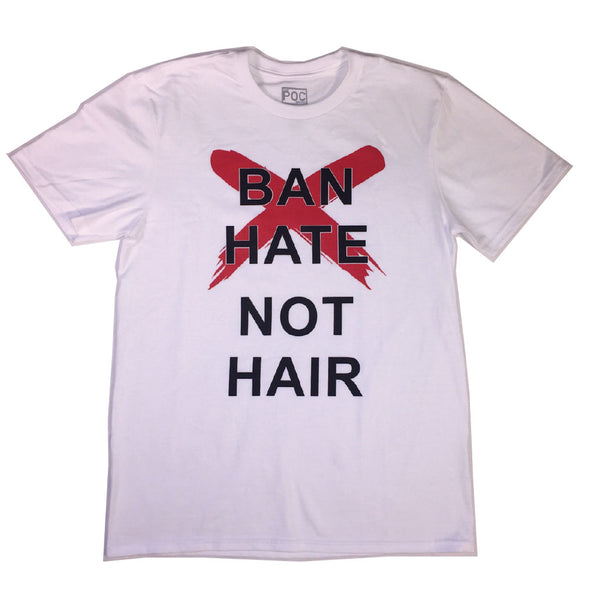 Ban Hate Not Hair | The POC Brand - Black Owned Clothing
