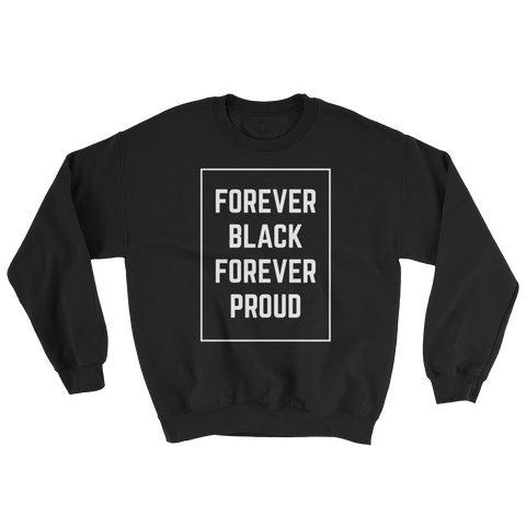 Forever Black Sweatshirt | The POC Brand - Black Owned Clothing