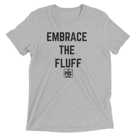 Embrace The Fluff Tee | The POC Brand - Black Owned Clothing