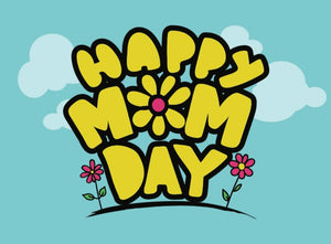 May project: MOM DAY!