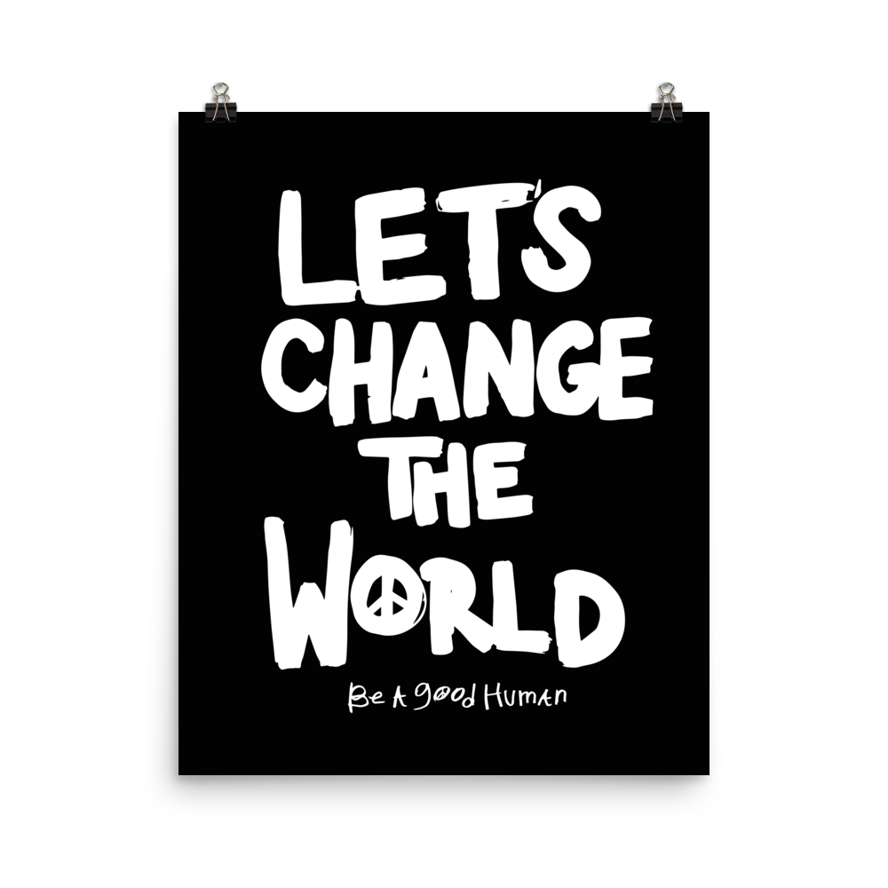 LET'S CHANGE THE WORLD POSTER