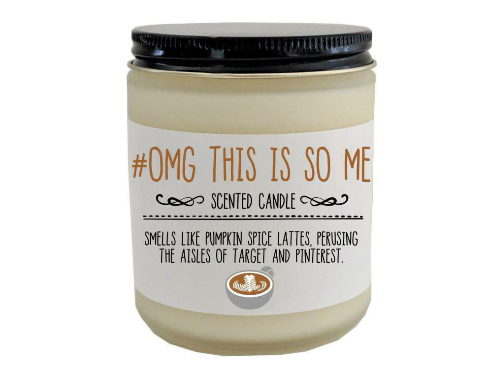 """OMG, This is So Me"" Candle"
