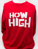 How High Long Sleeve