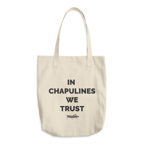 In chapulines we trust Tote Bag
