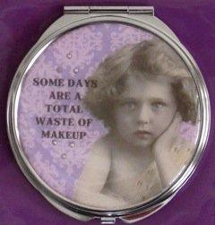 """Some Days Are A Total Waste of Makeup"" Mirrored Compact by Popular Creations"
