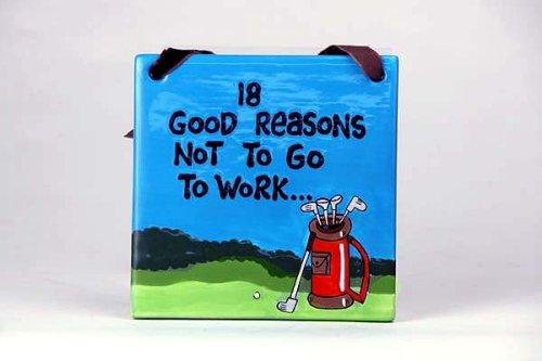 Ceramic Golf Placque - 18 Good Reasons Not to Work