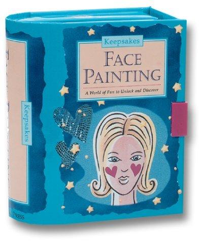 Face Painting Box: A World Of Fun To Unlock And Discover (Keepsake)