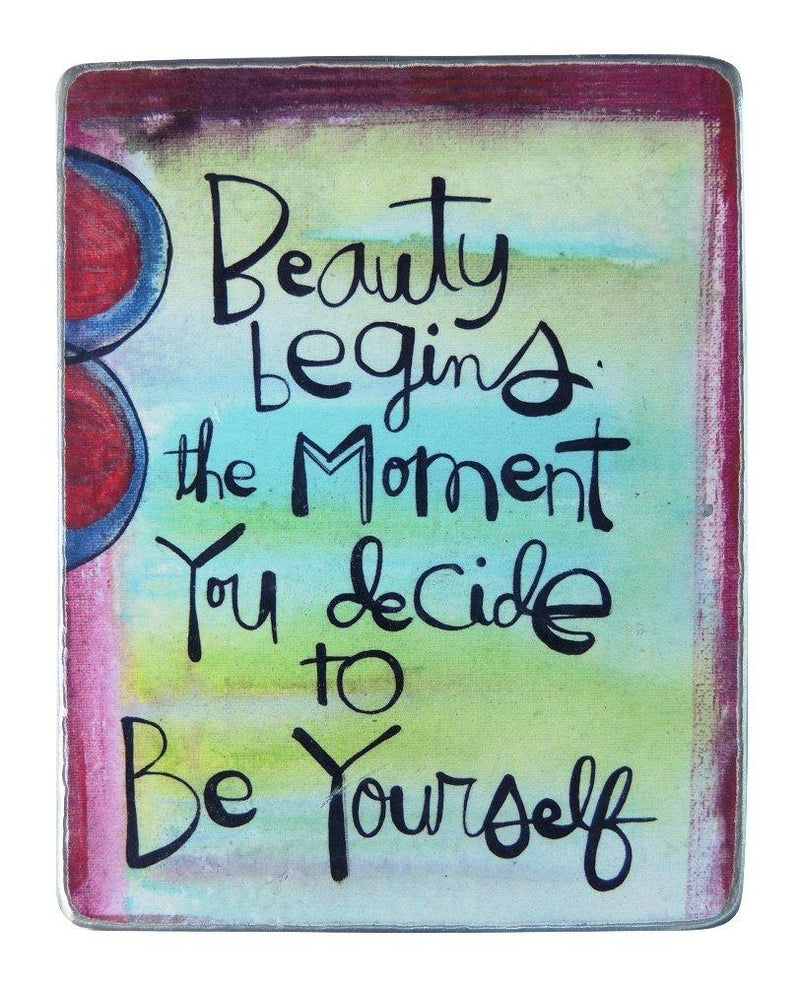 CA Gift Metal Plaque, Beauty Begins, Designed by Lynn Sanchelli