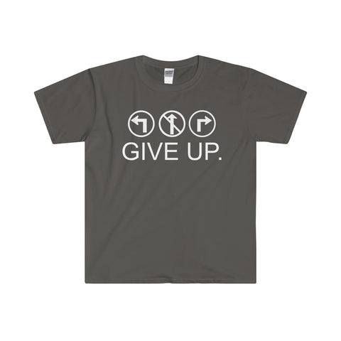 """GIVE UP"" Softstyle® Adult T-Shirt"