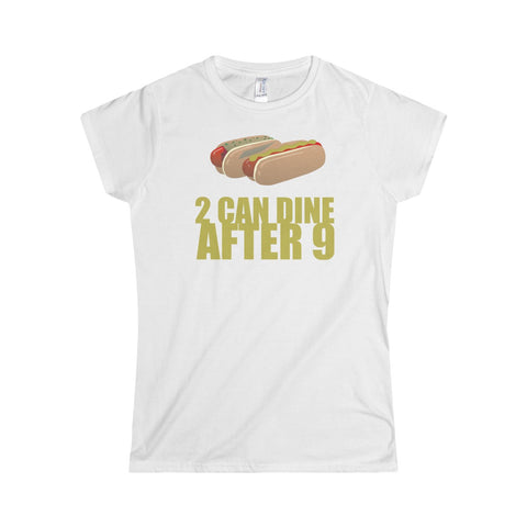 """2 CAN DINE"" Softstyle Women's T-Shirt"