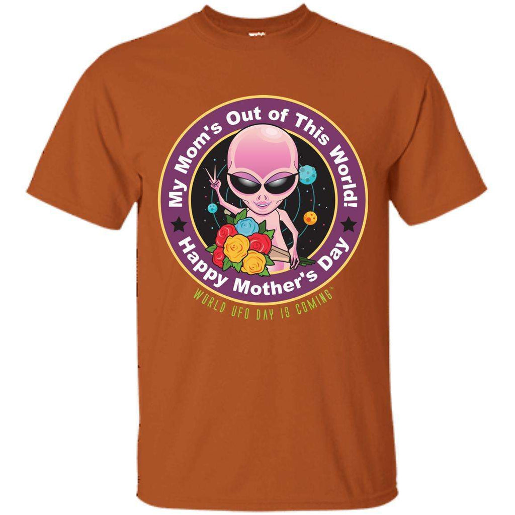 "ALIEN Mothers' Day ""My Mom's Out of This World"" Unisex Ultra Cotton T-Shirt"