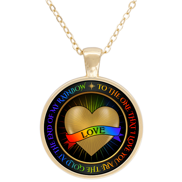 """You Are The Gold At The End of My Rainbow"" Gold Plated Round Pendant"