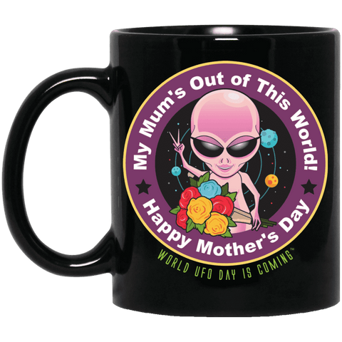 "ALIEN Mothers' Day ""My Mum's Out of This World"" Black Mug"