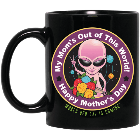 "ALIEN Mothers' Day ""My Mom's Out of This World"" Black Mug"