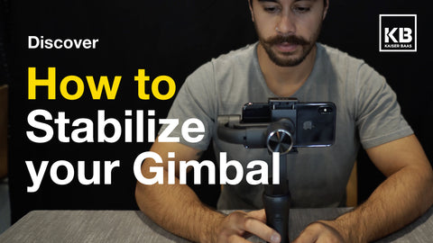 How to stabilize your Gimbal