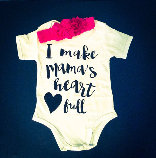 """I Make Mama's Heart Full"" Onesie or Bodysuit for Baby Girl"