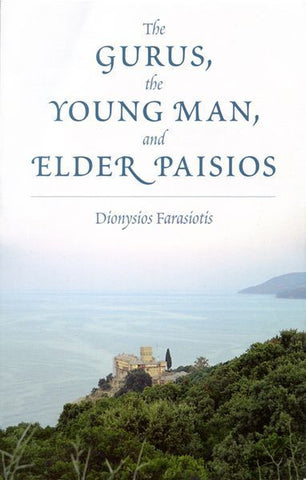 The Gurus, the Young Man and Elder Paisios