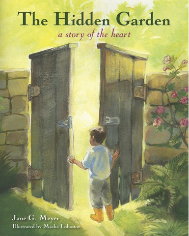 The Hidden Garden - a Story of the Heart