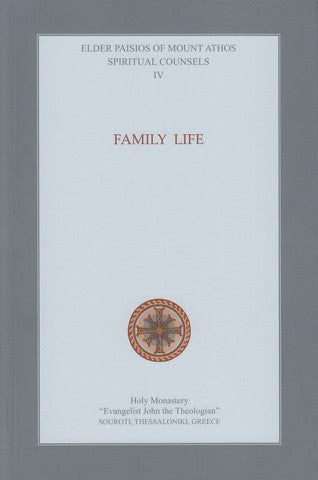 Family Life - Elder Paisios Spiritual Counsels