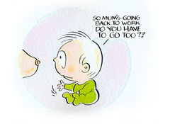 "A cartoon baby looks at a breast and says ""so mum's going back to work. Do you have to go too?"""