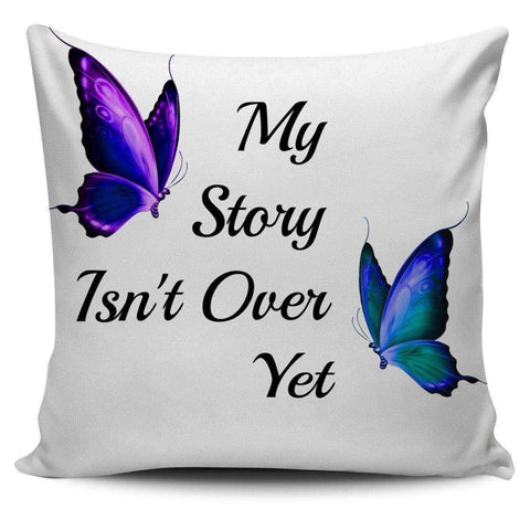 My Story Isn't Over Yet Pillow - The Timeless Store