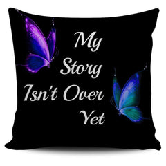 My Story Isn't Over Yet Pillow
