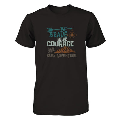 Be Brave, Seek Adventure (DIFFERENT STYLES AVAILABLE)