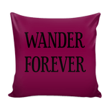 Wander Forever - PILLOW COVER 16""
