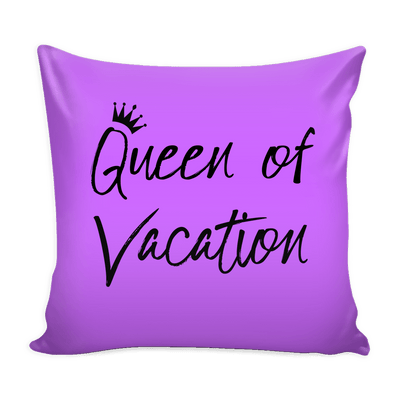 Queen of Vacation - PILLOW COVER 16""