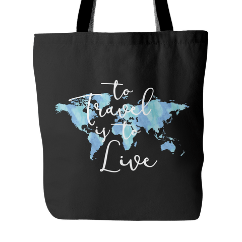 To Travel is to Live Tote Bag