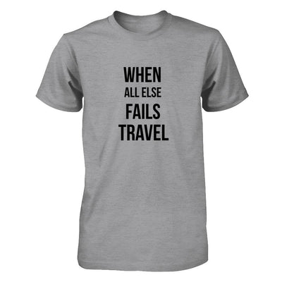 When All Else Fails Travel (DIFFERENT STYLES AVAILABLE)