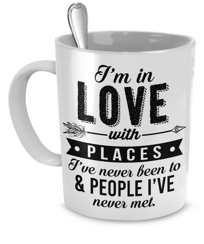 I'm In Love With Places - Coffee Mug